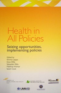 Health in All Policies: Seizing Opportunities, Implementing Policies
