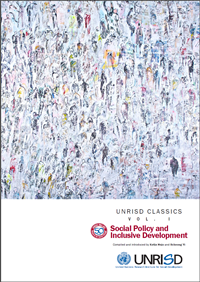 UNRISD Classics, Volume I: Social Policy and Inclusive Development