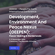 Development, Environment and Peace Nexus (DEEPEN): Peace Making in Borderlands